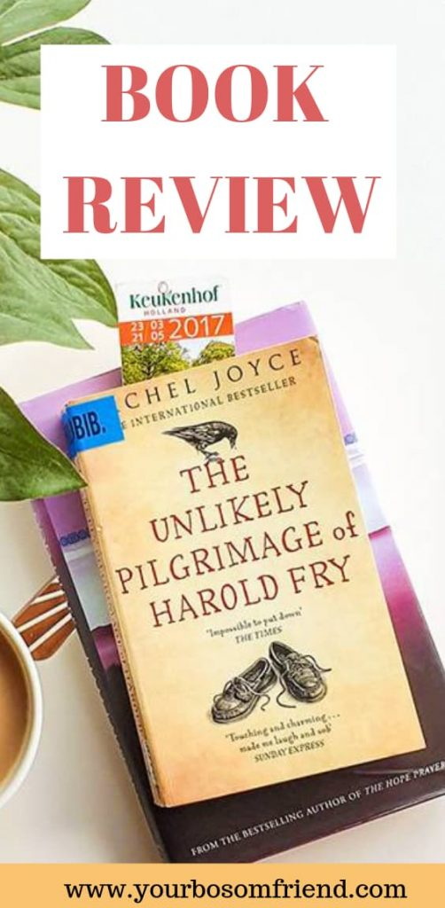 BOOK REVIEW- The Unlikely Pilgrimage of Harold Fry . Your bosom friend